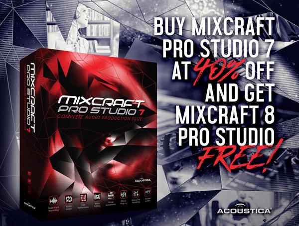 Buy Mixcraft Pro Studio 7 for $99.95 (40% off), get Mixcraft 8 Pro Studio FREE!